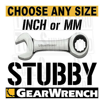 STUBBY GearWrench Ratcheting Combo Wrench SHORT -  INCH METRIC SAE MM - ANY SIZE