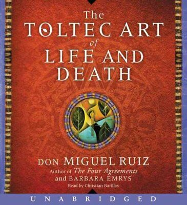 The Toltec Art of Life and Death by Barbara Emrys, Don Miguel Ruiz (CD-Audio,...