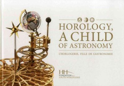 Horology, a Child of Astronomy by Dominique Flechon 9782940506019