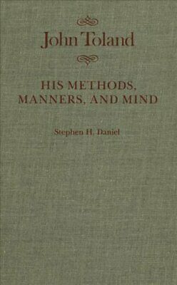 John Toland His Methods, Manners, and Mind by Stephen H. Daniel 9780773510074