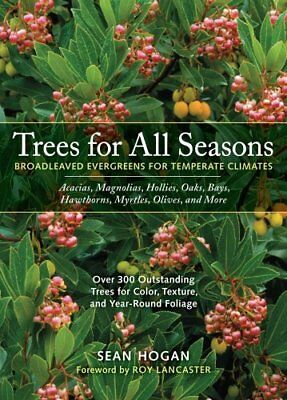 Trees for All Seasons Broadleaved Evergreens for Temperate Clim... 9780881926743
