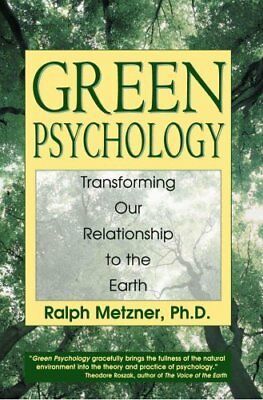 Green Psychology Cultivating a Spiritual Connection with the Na... 9780892817986