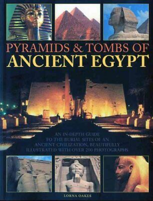 Pyramids and Tombs of Ancient Egypt by Lorna Oakes 9781844769100