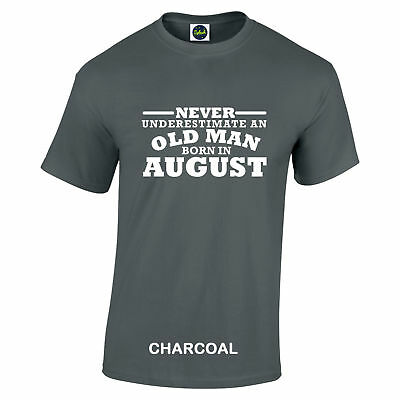 Birthday August Never Under Estimate Gift White text 7 colours sizes S to 5XL