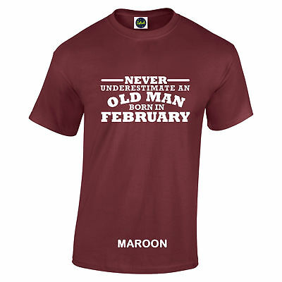 Birthday February Never Under Estimate Gift White text 7 colours sizes S to 5XL
