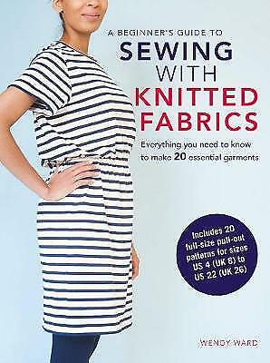 A Beginner's Guide to Sewing with Knitted Fabrics - 9781782494683