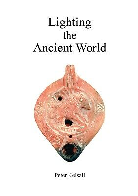 Lighting the Ancient World - pottery oil lamps in antiquity