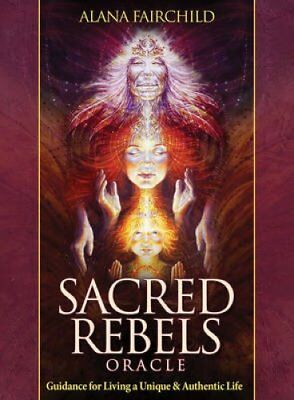 Sacred Rebel Oracle Guidance for Living a Unique & Authentic Life 9781922161338