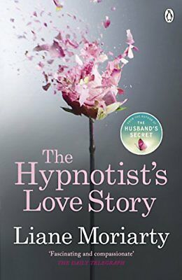 Liane Moriarty - The Hypnotists Love Story