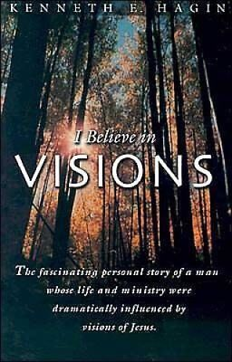 I Believe in Visions by Kenneth Hagin 9780892765089 (Paperback, 1984)
