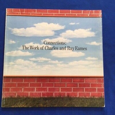 Connections: The Work Of Charles And Ray Eames - First Edition