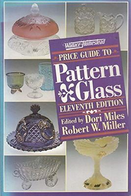 Wallace-Homestead Price Guide to Pattern Glass [Oct 01, 1986] Miles, Dori and Mi