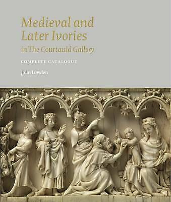 Medieval and Later Ivories in the Courtauld Gallery - 9781907372605