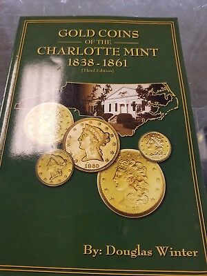 Gold Coins Of The Charlotte Mint - 1838-1861