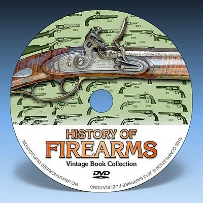 HISTORY OF FIREARMS - 36 Books on DVD! * Guns Pistols Rifles Flintlocks