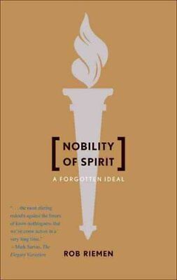 Nobility of Spirit: A Forgotten Ideal by Rob Riemen (Paperback, 2009)