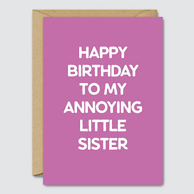 Happy Birthday To My Annoying Little Sister Funny Card Blue Beryl