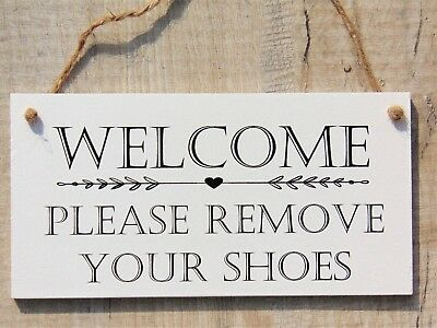 Handmade Wooden Plaque 'Welcome..please remove your shoes...' House warming Gift