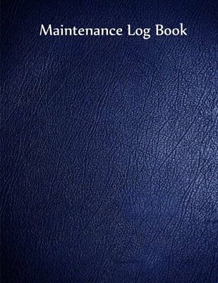 Maintenance Log Book Blue Cover, 110 pages, 8.5 X 11