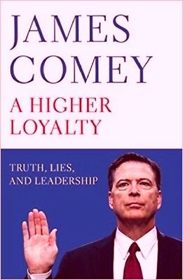 James Comey, A Higher Loyalty: Truth, Lies and Leadership Book - Hardback book