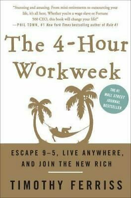 The 4-Hour Work Week Escape 9-5, Live Anywhere, Join the New Rich Timothy Ferris