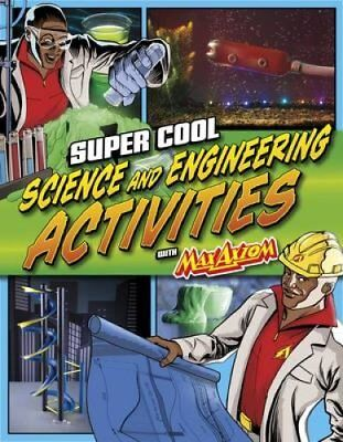 Super Cool Science and Engineering Activities With Max Axiom Su... 9781623702328