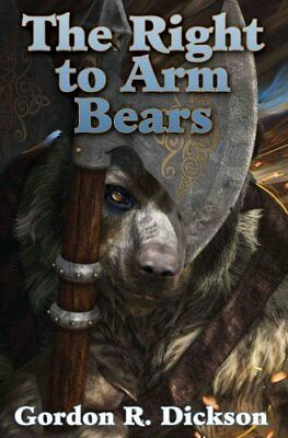 The Right to Arm Bears by Gordon R. Dickson 9781476782058 (Paperback, 2016)