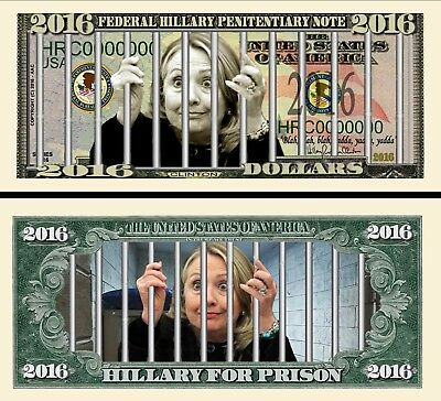Hillary for Prison Dollar Bill **Novelty Money** FREE Sleeve
