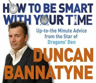 How To Be Smart With Your Time: Expert Advice from the Star of Dragons' Den Audi