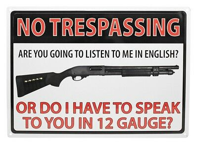No Trespassing Do I Have To Speak To You In 12 Gauge Embossed Tin Sign