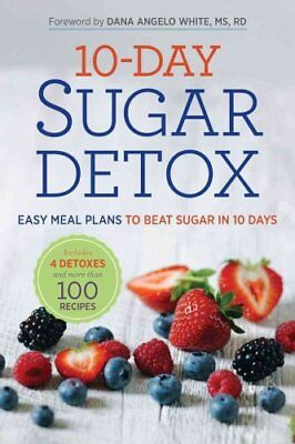 10-Day Sugar Detox Easy Meal Plans to Beat Sugar in 10 Days 9781623154264