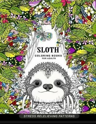 Sloth Coloring Book for Adults (Animal Coloring Books for Adults) 9781545202975