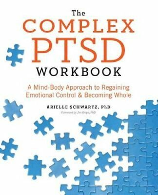 The Complex PTSD Workbook A Mind-Body Approach to Regaining Emo... 9781623158248