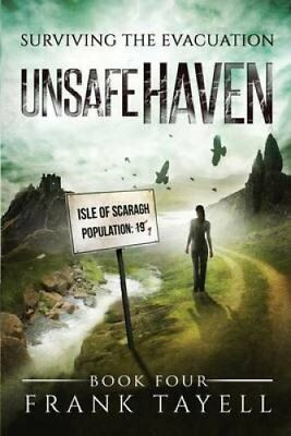 Surviving the Evacuation, Book 4 Unsafe Haven by Frank Tayell 9781505408768