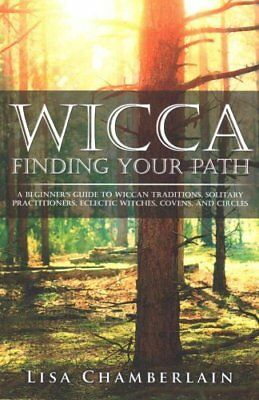 Wicca Finding Your Path A Beginner's Guide to Wiccan Traditions... 9781522990598