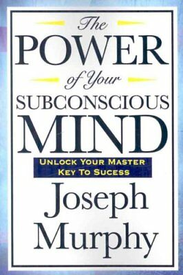The Power of Your Subconscious Mind by Dr Joseph Murphy 9781604592016