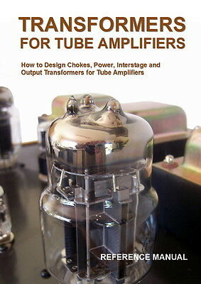 DESIGN chokes power interstage & output TRANSFORMERS for valve TUBE amplifiers