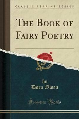 The Book of Fairy Poetry (Classic Reprint) by Dora Owen 9781440058684