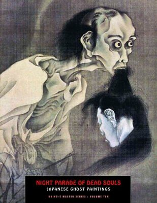 Night Parade Of Dead Souls Japanese Ghost Paintings by Jack Hunter 9781840683127
