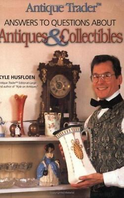 Antique Trader Answers to Questions About Antiques & Collectibles-ExLibrary