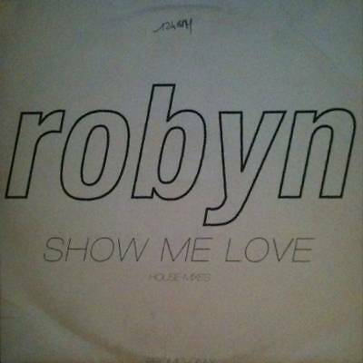 "12"": Robyn - Show Me Love (House Mixes) - BMG - SHOW002"