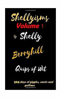 Shellyisms Vol. 1: 365 days of giggles, snorts and guffaws: Volume 1