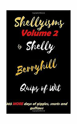 Shellyisms Volume 2: 365 more days of giggles, snorts and guffaws