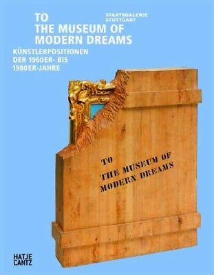 To the Museum of Modern Dreams - Künstlerpositionen der 1960er- bis 1980er-Jahre