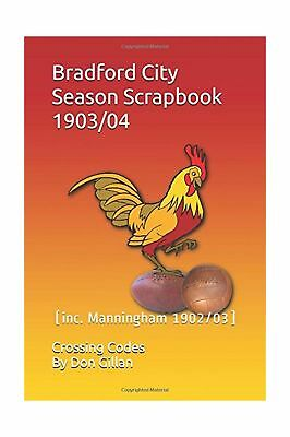 Bradford City Season Scrapbook 1903/04 (inc. MANNINGHAM 1902/03): Crossing Co...