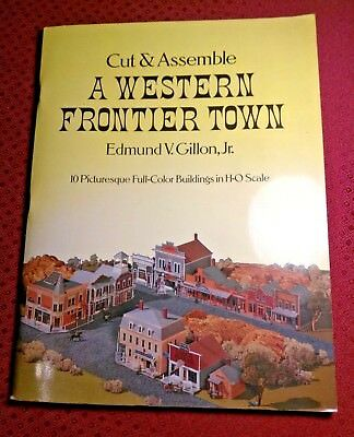 Cut and Assemble a Western Frontier Town by Edmund Gillon Jr. 10 HO Scale NEW