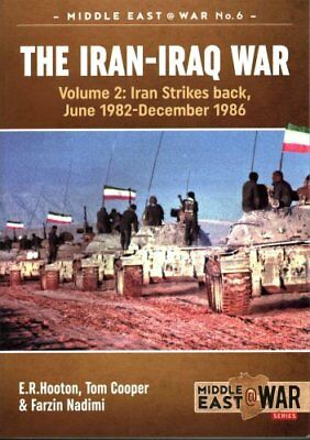 The Iran-Iraq War - Volume 2 Iran Strikes Back, June 1982 - Dec... 9781911096573