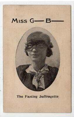 MISS G-----B---- THE FASTING SUFFRAGETTE: Political postcard (C35467)