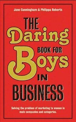 The Daring Book for Boys in Business Solving the Problem of Mar... 9781907794254