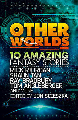 Other Worlds (feat. stories by Rick Riordan, Shaun Tan, Tom A... - 9780007535026